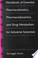 Handbook of Essential Pharmacokinetics, Pharmacodynamics and Drug Metabolism for Industrial Scientists